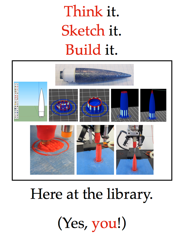 Poster of 3D designed rocket component; encouraging students to think and build.