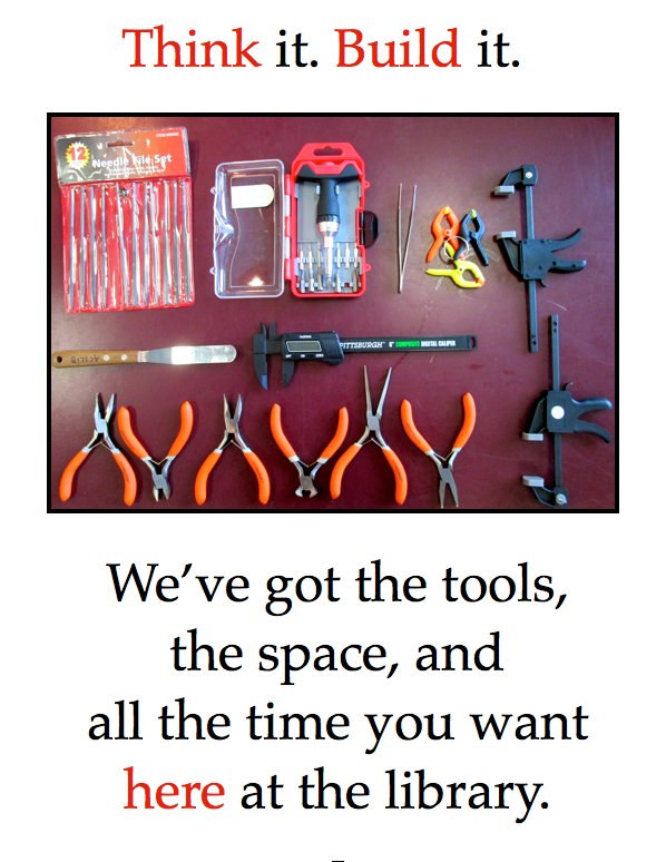 Poster featuring an array of tools; encouraging students to think and build.