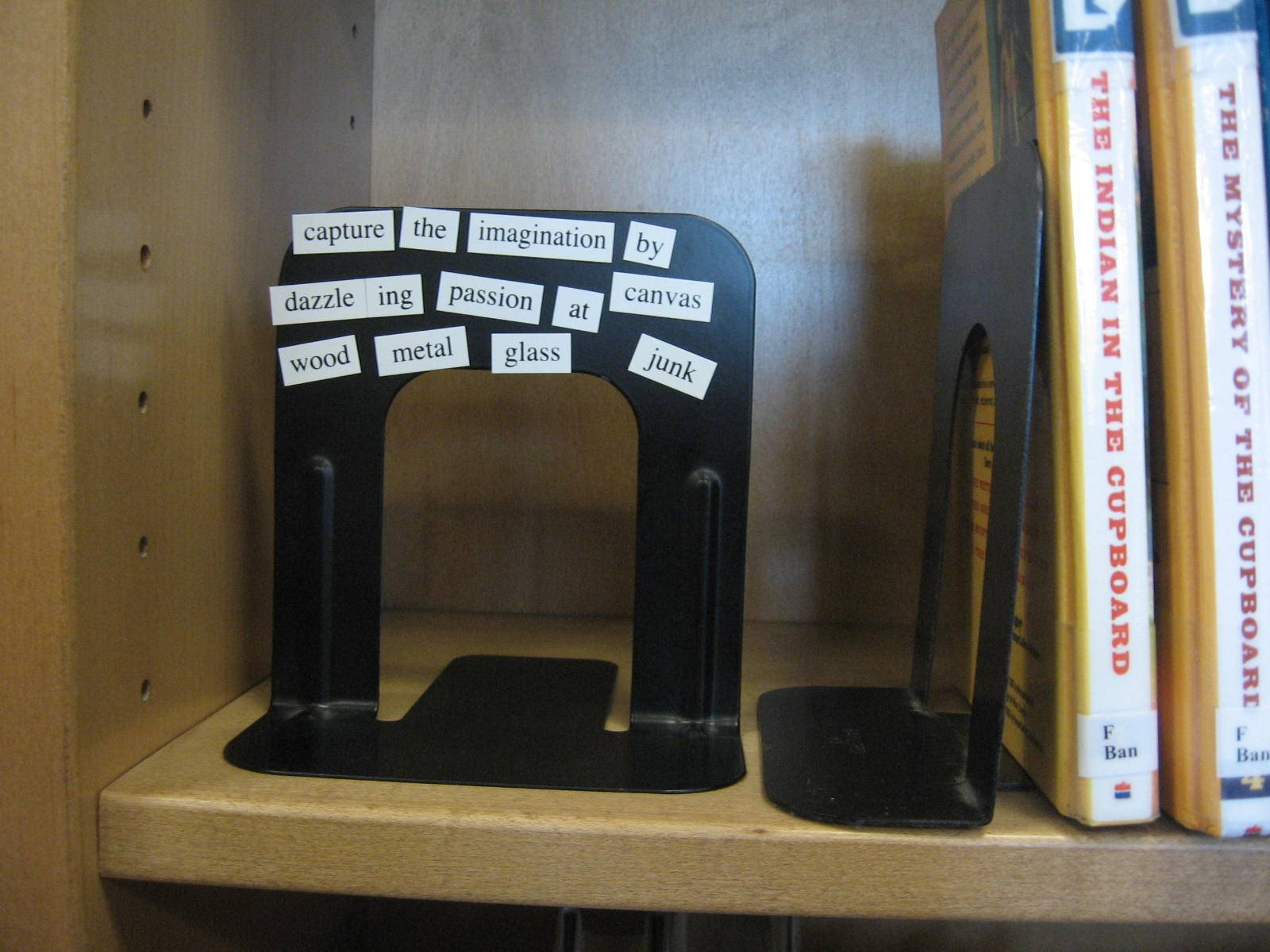 A favorite: magnet poems on bookends.